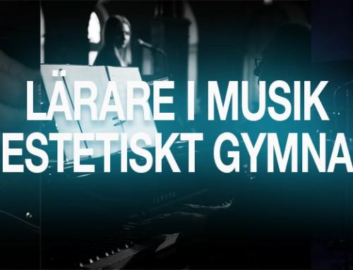 Lärare i musik till estetiskt gymnasium